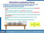 generating longitudinal waves