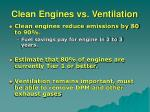 clean engines vs ventilation