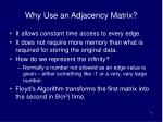 why use an adjacency matrix