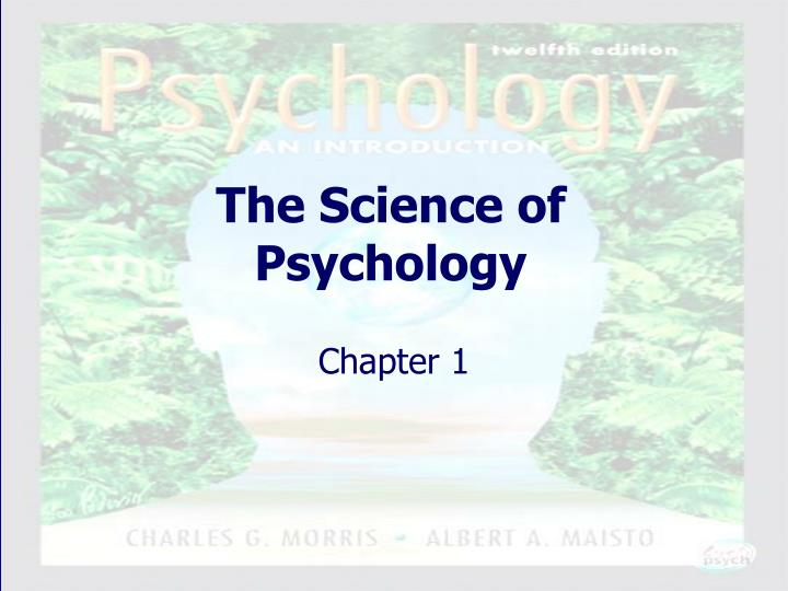 should psychology be considered a science If you are involved in a field of psychology identify what field.