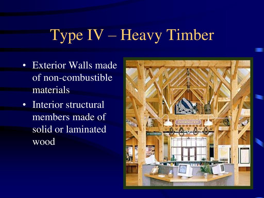 Type IV – Heavy Timber