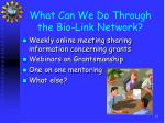 what can we do through the bio link network