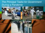 the principal tasks for government during a pandemic