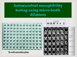 antimicrobial susceptibility testing using micro broth dilutions