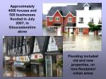approximately 4000 houses and 500 businesses flooded in july 2007 in gloucestershire alone