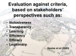 evaluation against criteria based on stakeholders perspectives such as