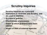 scrutiny inquiries