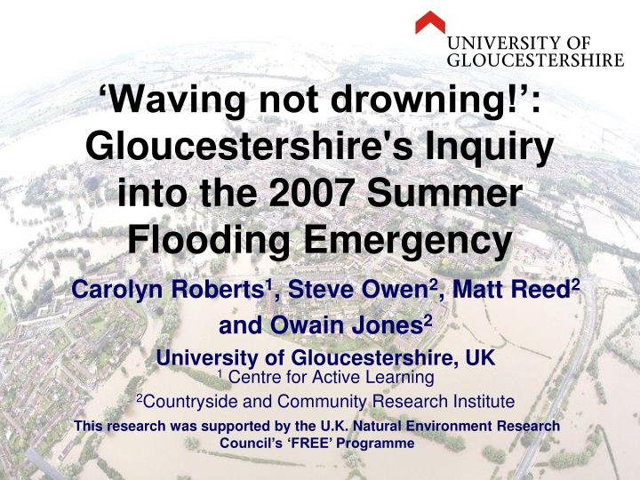 waving not drowning gloucestershire s inquiry into the 2007 summer flooding emergency n.