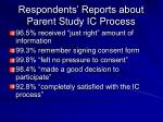 respondents reports about parent study ic process