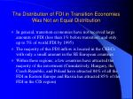 the distribution of fdi in transition economies was not an equal distribution