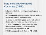 data and safety monitoring committee dsmc