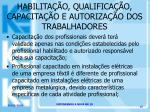 habilita o qualifica o capacita o e autoriza o dos trabalhadores15