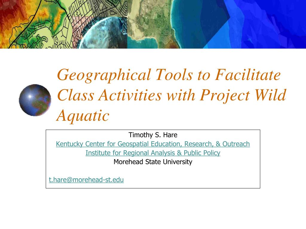 geographical tools to facilitate class activities with project wild aquatic l.