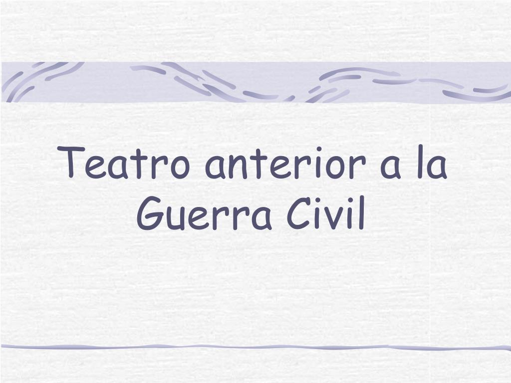 teatro anterior a la guerra civil l.