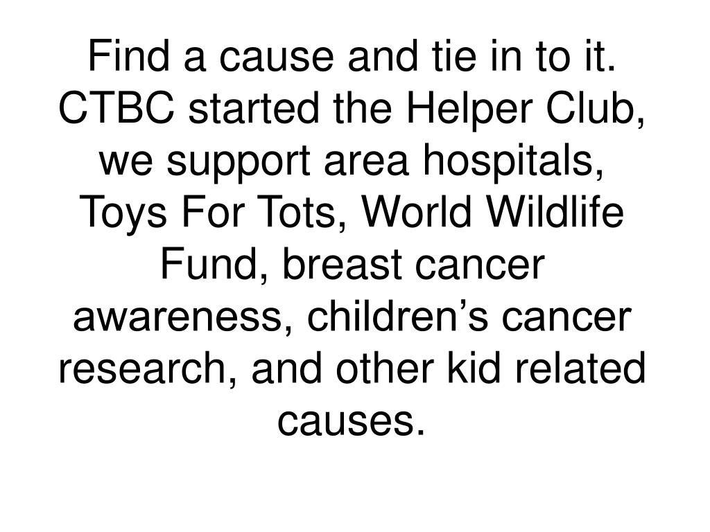 Find a cause and tie in to it.