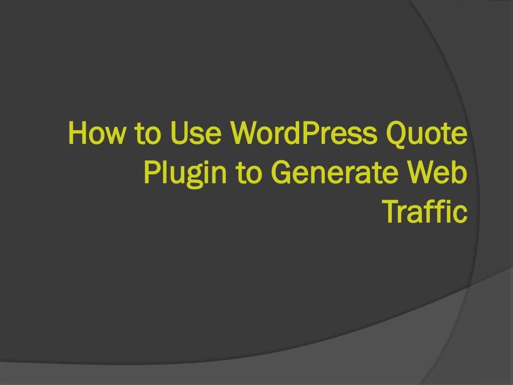 how to use wordpress quote plugin to generate web traffic l.