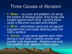 three causes of abrasion