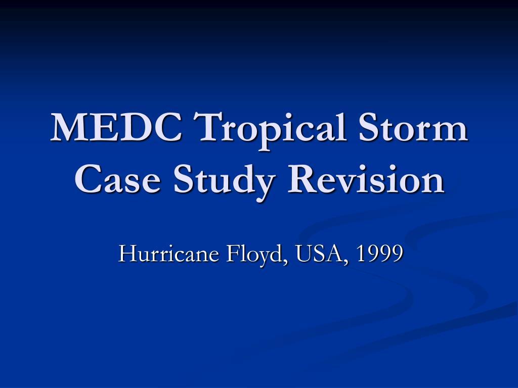 medc tropical storm case study revision l.