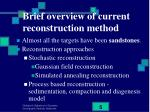 brief overview of current reconstruction method