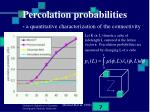 percolation probabilities a quantitative characterization of the connectivity