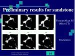preliminary results for sandstone