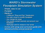 ward s stormwater floodplain simulation system
