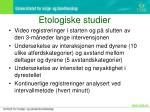 etologiske studier