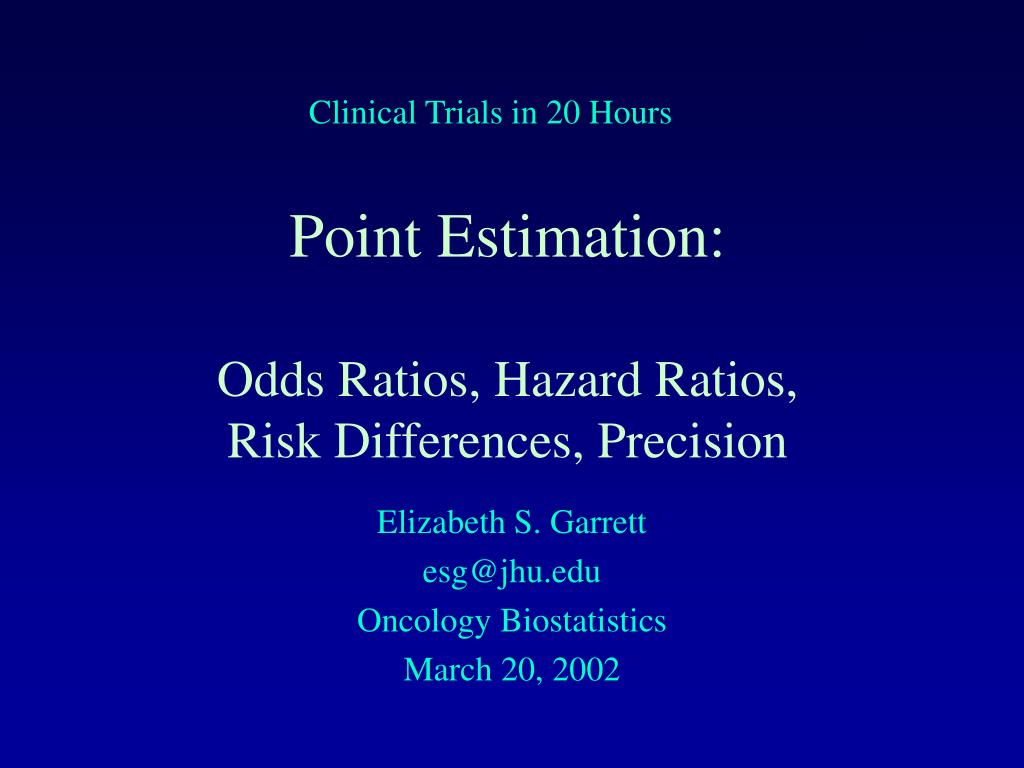 point estimation odds ratios hazard ratios risk differences precision l.