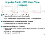 impulse radio uwb uses time hopping