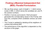 finding a maximal independent set mis parallel formulation