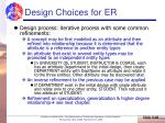 design choices for er