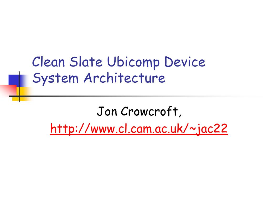clean slate ubicomp device system architecture l.