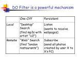do filter is a powerful mechanism