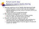 future work idea resource aware media sharing