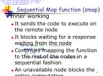 sequential map function smap