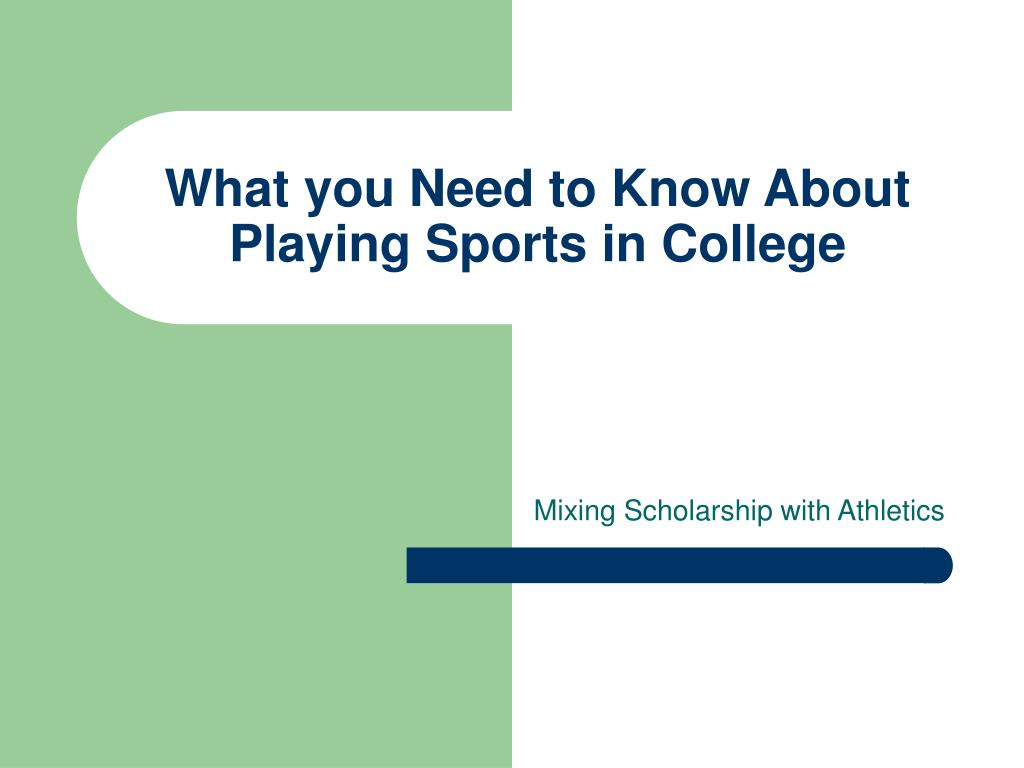what you need to know about playing sports in college l.