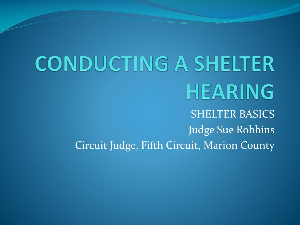 conducting a shelter hearing l.