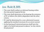 juv rule 8 305
