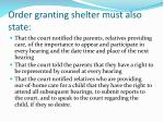 order granting shelter must also state
