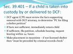 sec 39 401 if a child is taken into custody by or delivered to dcf