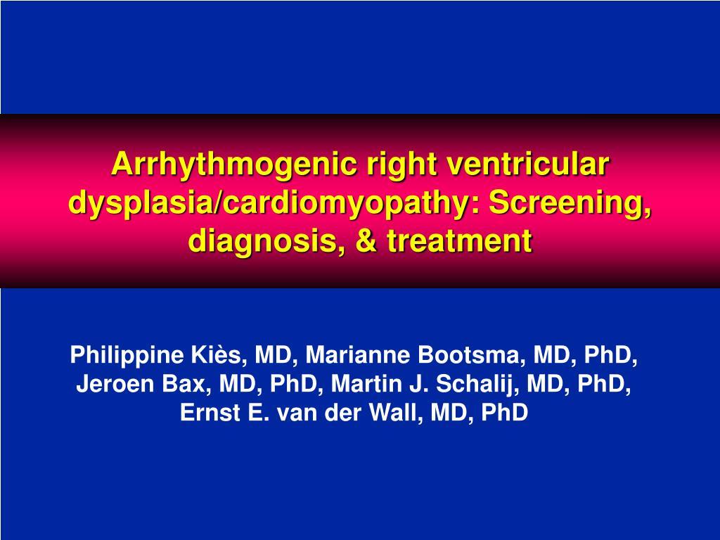 arrhythmogenic right ventricular dysplasia cardiomyopathy screening diagnosis treatment l.