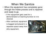 when we sanitize