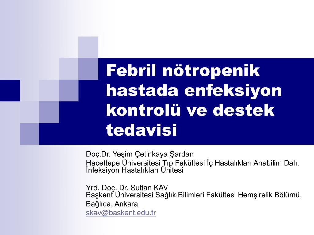 febril n tropenik hastada enfeksiyon kontrol ve destek tedavisi l.