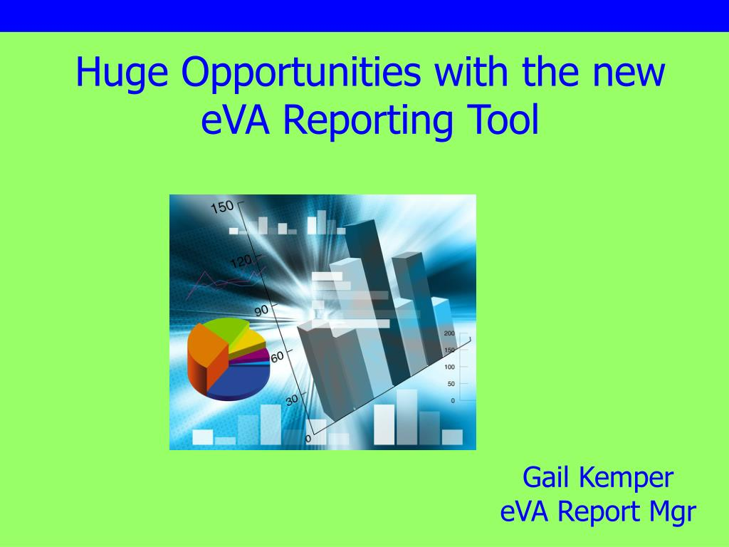 huge opportunities with the new eva reporting tool l.