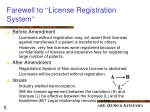 farewell to license registration system