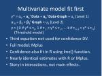 multivariate model fit first