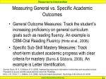 measuring general vs specific academic outcomes