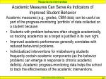 academic measures can serve as indicators of improved student behavior