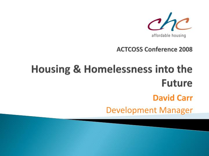 actcoss conference 2008 housing homelessness into the future n.