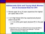 adolescents girls and young adult women are at increased risk for ipv